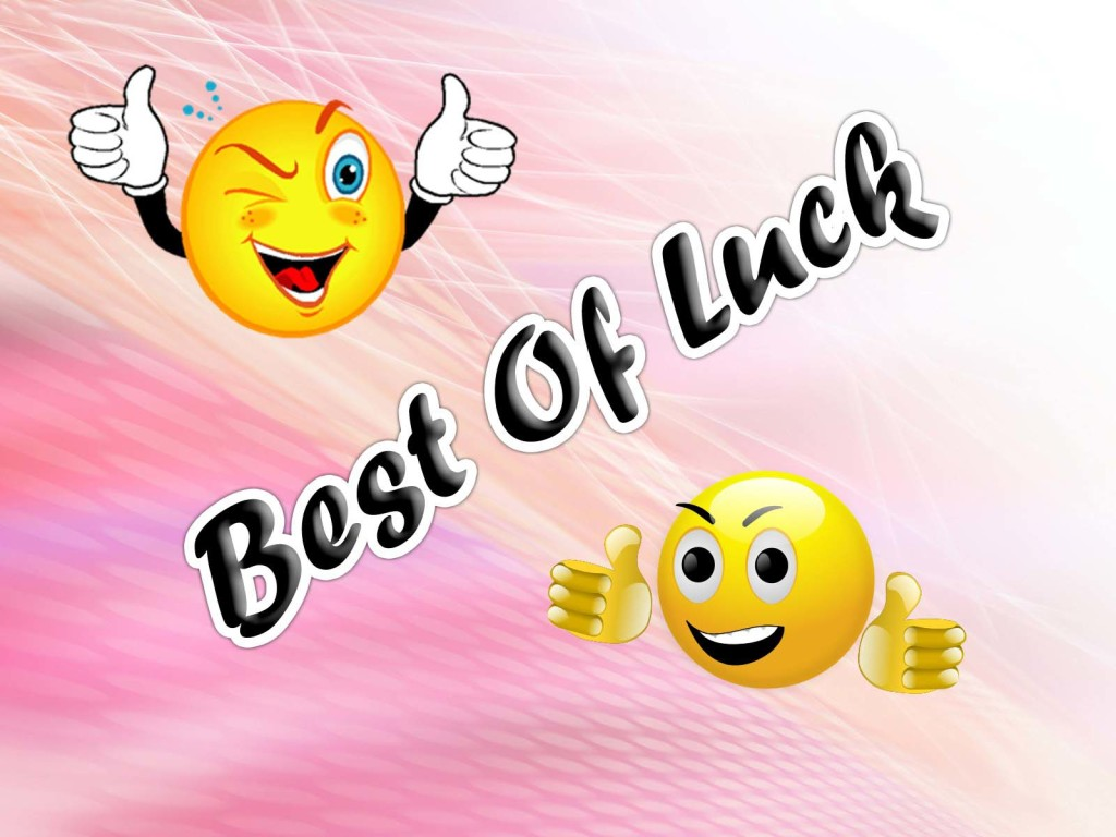 Download Best Smilng Of Luck Mobile Desktop Pics ...  Exam Best Wishes Cards